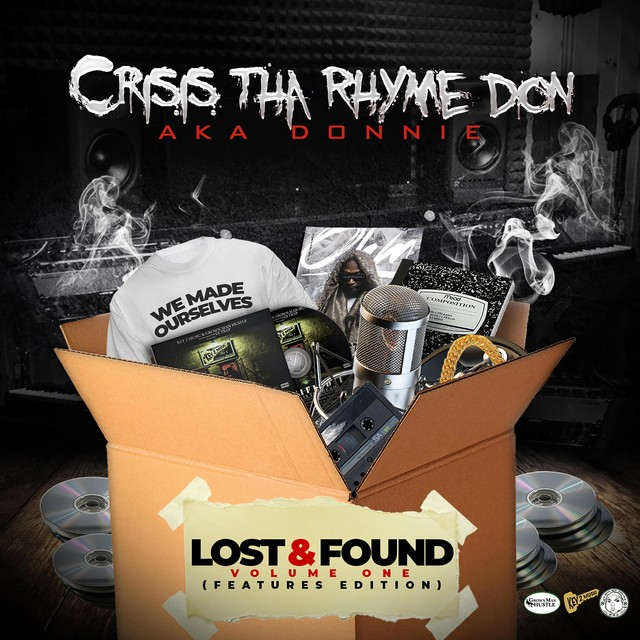 Crisis Tha Rhyme Don - Lost & Found, Vol. 1 (Features Edition)