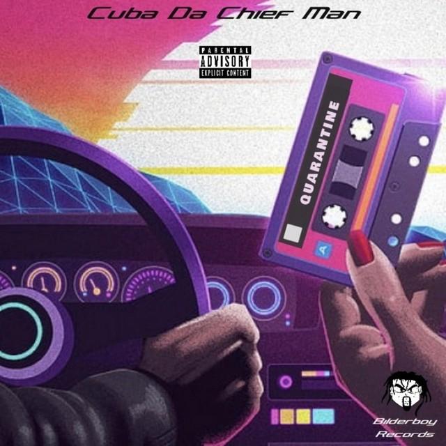 Cuba Da ChiefMan - Quarantine (Freestyle Mixtape)