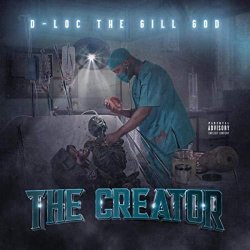D-Loc The Gill God - The Creator