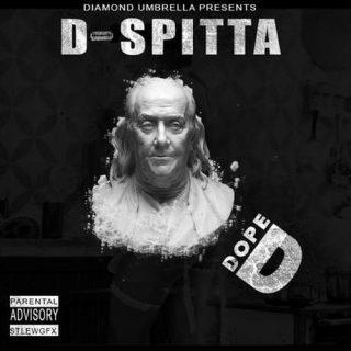 D Spitta Dope D