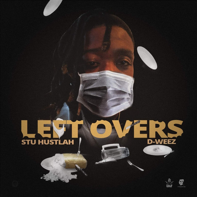 D-Weez & Stu Hustlah - LeftOvers