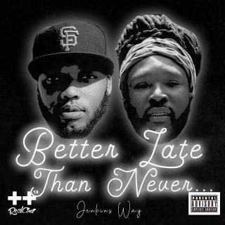 DIP & wantmoreN8 - Better Late Than Never