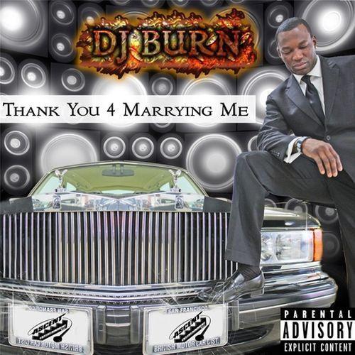 DJ Burn - Thank You 4 Marrying Me