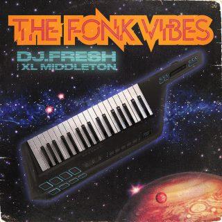 DJ.Fresh & XL Middleton - The Fonk Vibes