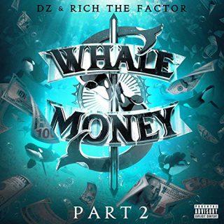 DZ & Rich The Factor - Whale Money, Pt. 2