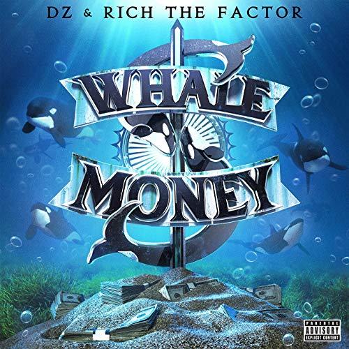 DZ Rich The Factor Whale Money