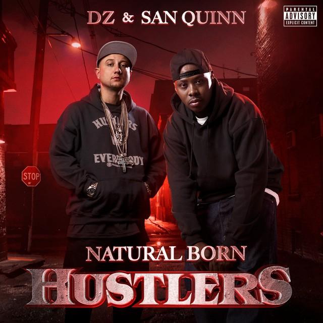 DZ & San Quinn - Natural Born Hustlers