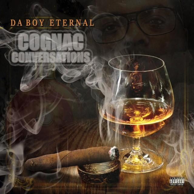 Da Boy Eternal - Cognac Conversations