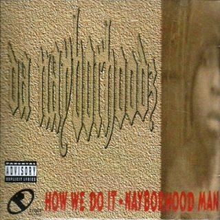 Da Nayborhoodz - How We Do It Nayborhood Man