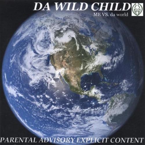 Da Wild Child Me Vs Da World