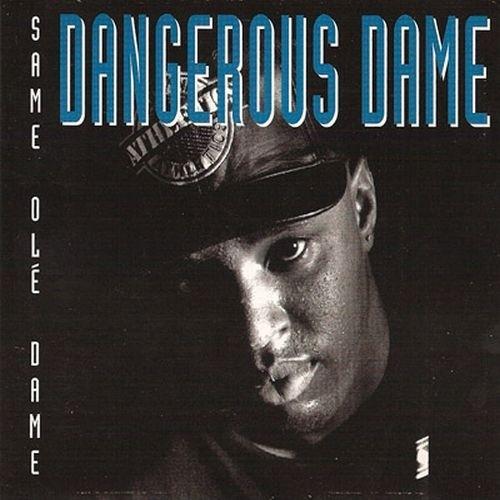Dangerous Dame - Same Olé Dame