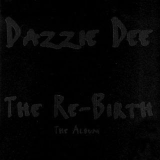 Dazzie Dee - The Re-Birth (Front)
