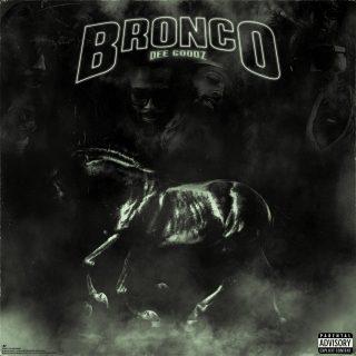 Dee Goodz - Bronco