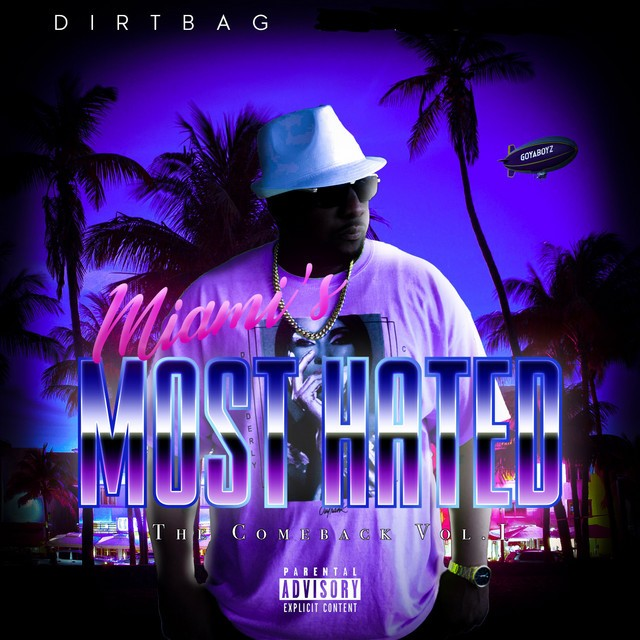 Dirtbag - Miami's Most Hated