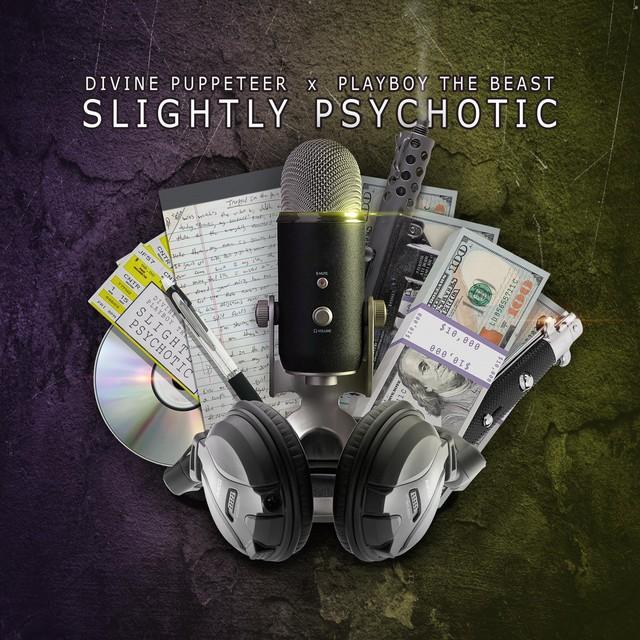 Divine Puppeteer & Playboy The Beast - Slightly Psychotic