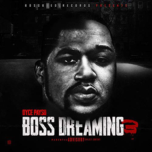 Dyce Payso - Boss Dreaming 3
