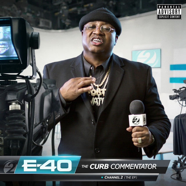 E-40 - The Curb Commentator Channel 2