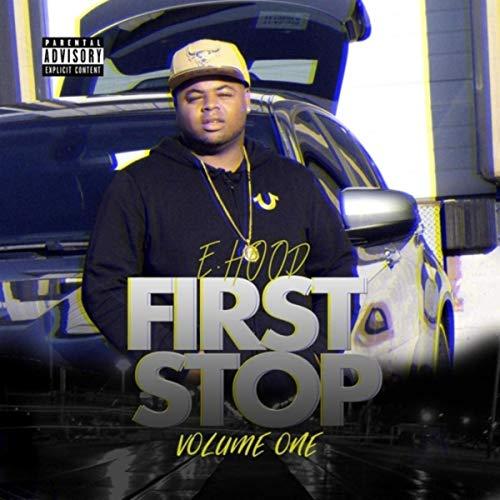 E Hood - First Stop, Vol. 1