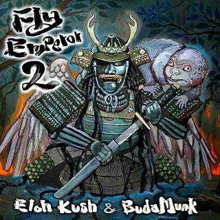 Eloh Kush & BudaMunk - FLY Emperor 2