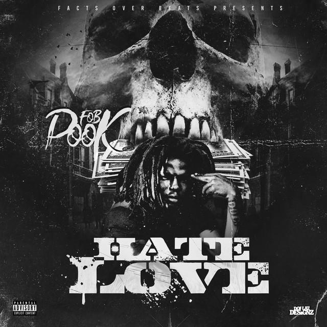 F.O.B Pook - Hate Love