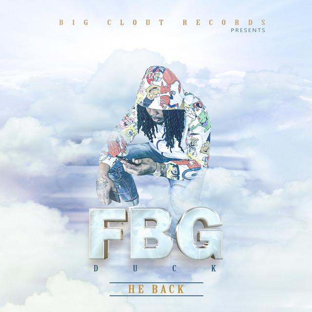 FBG Duck - He Back