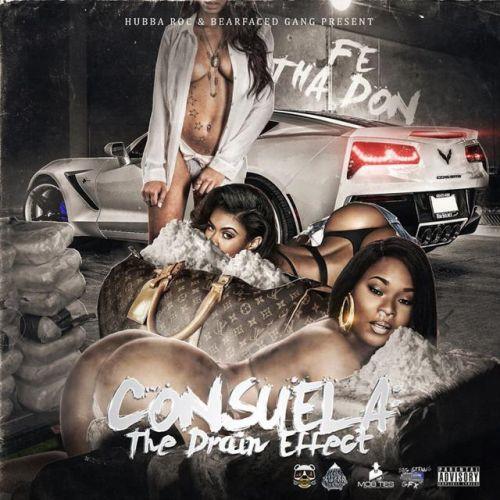 Fe Tha Don - Consuela (The Drain Effect)