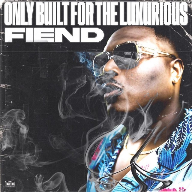 Fiend - Only Built For The Luxurious