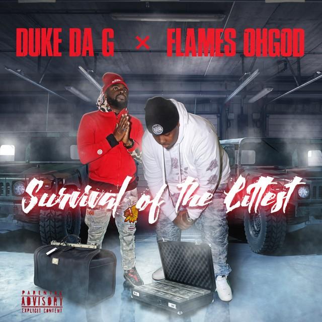 Flames OhGod & Duke Da G - Survival Of The Littest