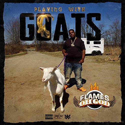 Flames OhGod - Playing With Goats
