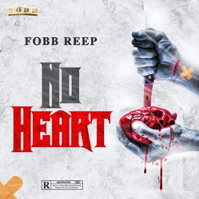 Fobb Reep - No Heart
