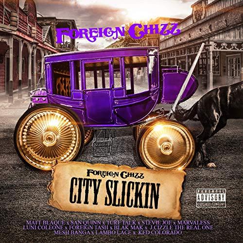 Foreign Chizz - City Slickin