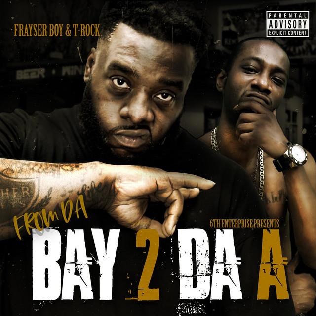 Frayser Boy & T-Rock - From Da Bay 2 Da A