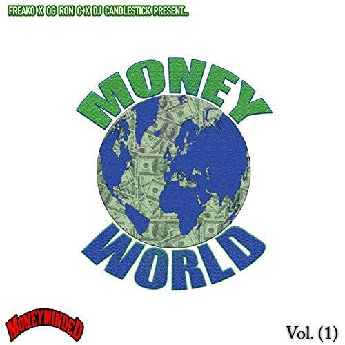 Freako OG Ron C Dj Candlestick MoneyMindedWorld Vol. 1