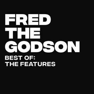 Fred The Godson - Best Of The Features