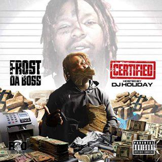Frost Da Boss - Certified