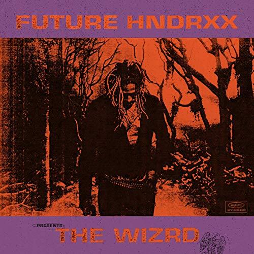 Future Future Hndrxx Presents The Wizrd