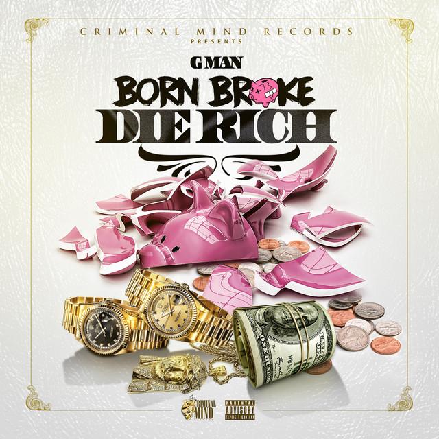 G Man - Born Broke Die Rich