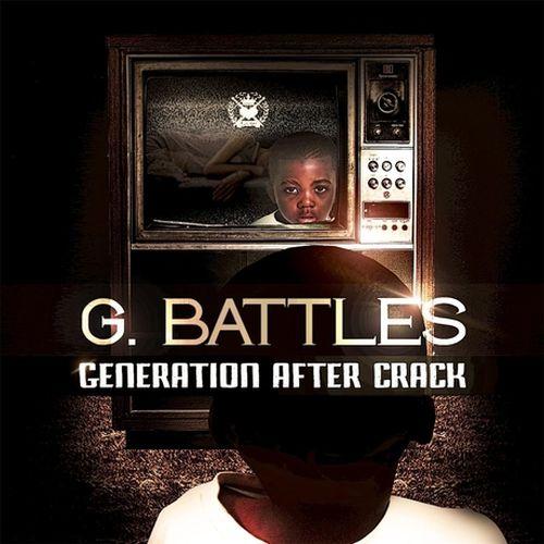 G. Battles - Generation After Crack