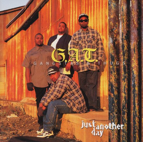 G.A.T. Gangstas Thugs Just Another Day