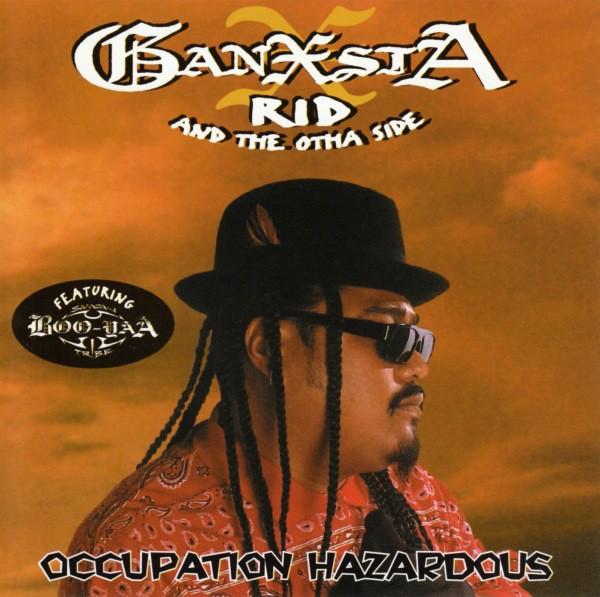 Ganxsta Rid The Otha Side Occupation Hazardous