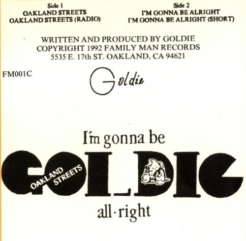 Goldie - Oakland Streets I'm Gonna Be Alright
