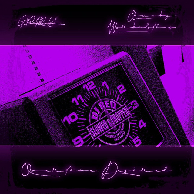 Grimy, Chucky Workclothes & DJ Red - Overtime Desired Slowed & Chopped
