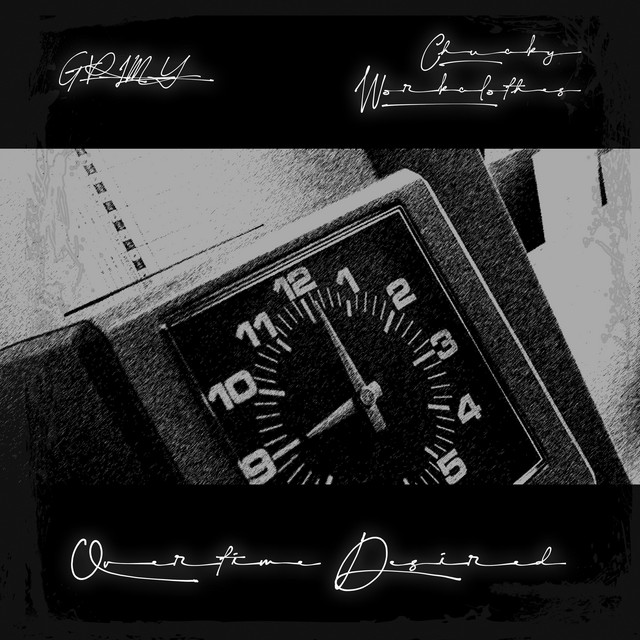 Grimy & Chucky Workclothes - Overtime Desired