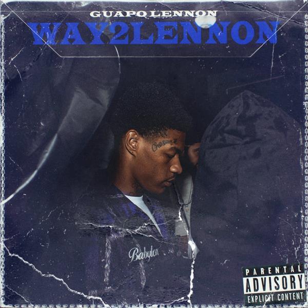 Guapo Lennon - Way2Lennon