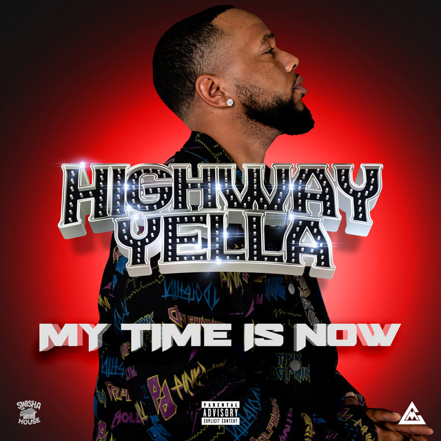 Highway Yella - My Time Is Now