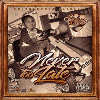 Highway Yella - Never Too Late