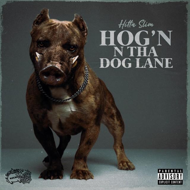 Hitta Slim - Hog'n N Tha Dog Lane