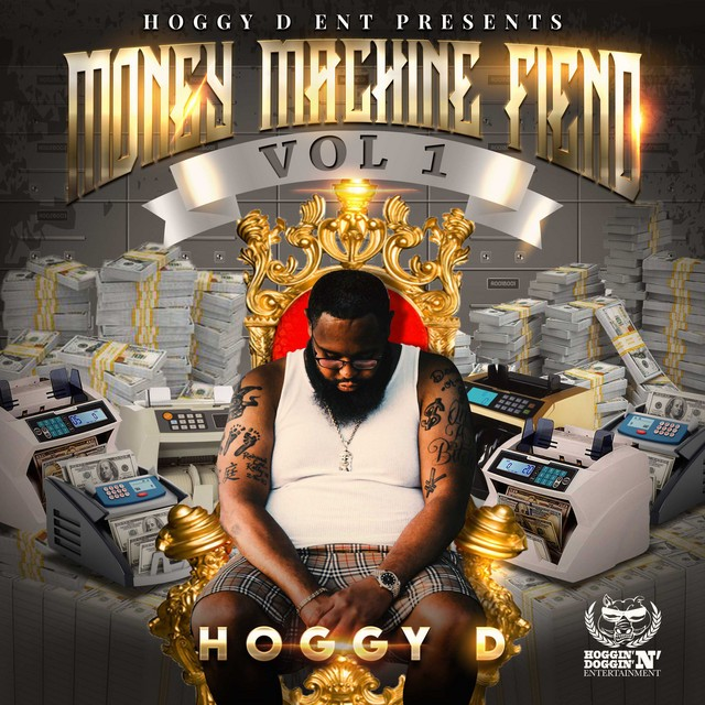 Hoggy D - Money Machine Fiend, Vol. 1