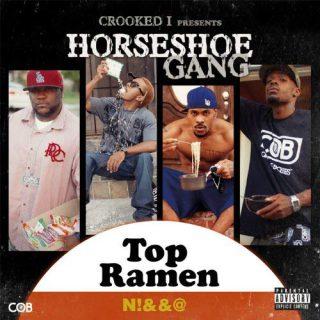 Horseshoe G.A.N.G. - Crooked I Presents Top Ramen Ngga