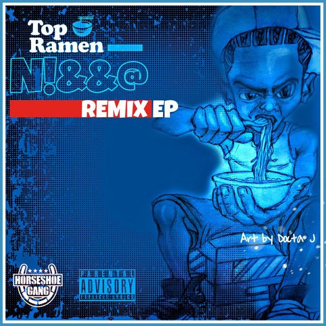 Horseshoe Gang - Top Ramen N!&&@ Remix